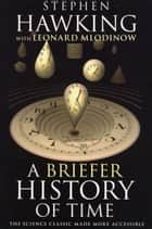 A Briefer History of Time ebook by Leonard Mlodinow, Stephen Hawking
