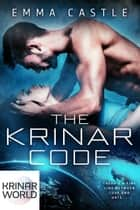 The Krinar Code: A Krinar World Novel - A Krinar World Novel ebook by Emma Castle