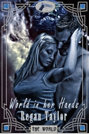 World in Her Hands ebook by Regan Taylor
