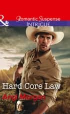 Hard Core Law (Mills & Boon Intrigue) (Texas Rangers: Elite Troop, Book 4) ebook by Angi Morgan
