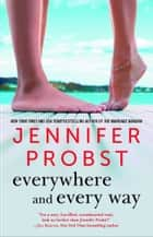 Everywhere and Every Way eBook by Jennifer Probst