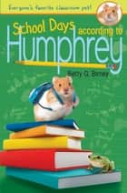School Days According to Humphrey ebook by Betty G. Birney