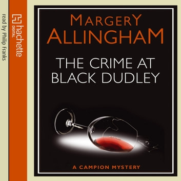 The Crime At Black Dudley audiobook by Margery Allingham