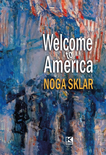 Welcome to America ebook by Sklar,Noga