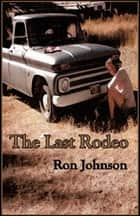 The Last Rodeo ebook by Ron Johnson