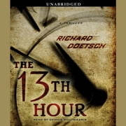 The 13th Hour - A Thriller audiobook by Richard Doetsch