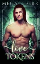 Love Tokens ebook by Megan Derr