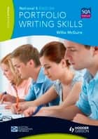 National 5 English: Portfolio Writing Skills - Scottish Examination Materials ebook by Willie McGuire