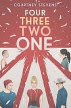 Four Three Two One ebook by Courtney Stevens