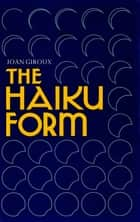 Haiku Form ebook by Joan Giroux