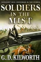 Soldiers in the Mist ebook by Garry Douglas Kilworth