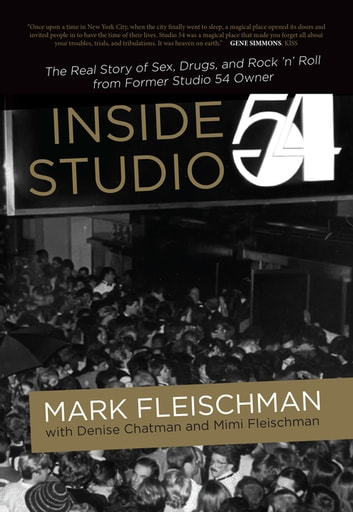 Inside Studio 54 ebook by Mark Fleischman