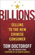 Billions - Selling to the New Chinese Consumer ebook by Tom Doctoroff, Martin Sorrell