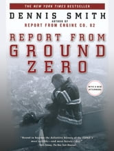 Report from Ground Zero ebook by Dennis Smith