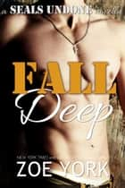 Fall Deep ebook by Zoe York