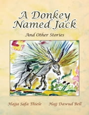 A Donkey Named Jack - And Other Stories ebook by Hajja Safa Thiele Hajj Dawud Bell