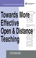 Towards More Effective Open and Distance Learning Teaching ebook by Perc Marland