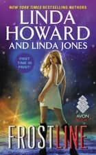 Frost Line eBook par Linda Howard,Linda Jones