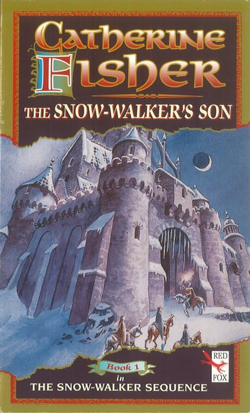 The Snow-Walker's Son ebook by Catherine Fisher