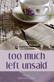 Too Much Left Unsaid ebook by Lee Collins