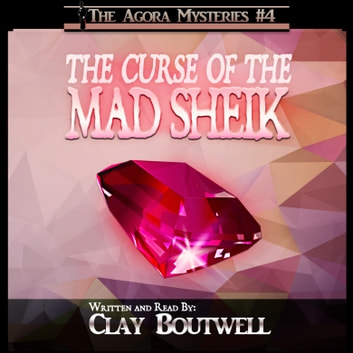 Curse of the Mad Sheik, The - A 19th Century Historical Murder Mystery audiobook by Clay Boutwell