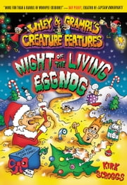 Wiley & Grampa #7 - Night of the Living Eggnog ebook by Kirk Scroggs