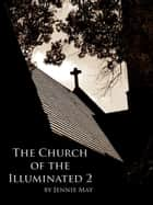 The Church of the Illuminated 2 ebook by Jennie May