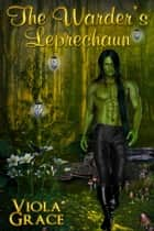 The Warder's Leprechaun ebook by Viola Grace