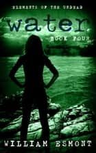 Water - A Zombie Apocalypse Novel ebook by
