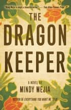 The Dragon Keeper: A Novel ebook by Mindy Mejia
