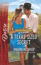 A Texas-Sized Secret - A scandalous story of passion and romance ebook by Maureen Child