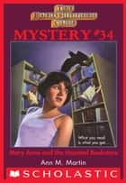Mary Anne and the Haunted Bookstore (The Baby-Sitters Club Mystery #34) ebooks by Ann M. Martin