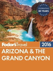 Fodor's Arizona & the Grand Canyon 2016 ebook by Fodor's
