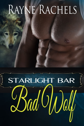 Bad Wolf ebook by Rayne Rachels