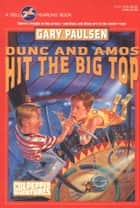 DUNC AND AMOS HIT THE BIG TOP ebook by Gary Paulsen