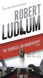 The Chancellor Manuscript - A Novel ebook by Robert Ludlum