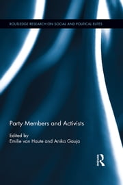 Party Members and Activists ebook by Emilie van Haute,Anika Gauja