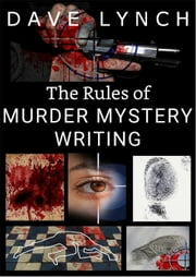 The Rules of Murder Mystery Writing ebook by David Lynch