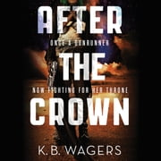 After the Crown audiobook by K. B. Wagers