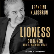Lioness - Golda Meir and the Nation of Israel audiobook by Francine Klagsbrun
