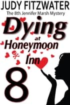 Dying at Honeymoon Inn ebook by Judy Fitzwater