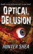 Optical Delusion 電子書 by Hunter Shea