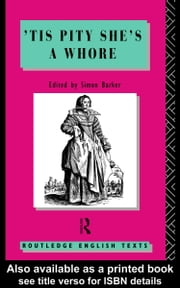 Tis Pity She's a Whore: John Ford ebook by Barker, John Fordsimon