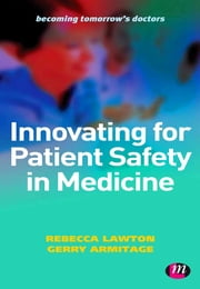 Innovating for Patient Safety in Medicine - 9780857257659 ebook by Rebecca Lawton,Gerry Armitage