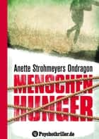 Ondragon 1: Menschenhunger - Mystery-Thriller ebook by Anette Strohmeyer