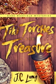Tiki Torches and Treasure ebook by J.C Long