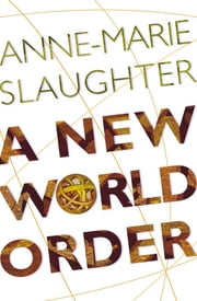A New World Order ebook by Anne-Marie Slaughter