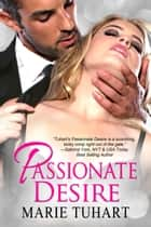 Passionate Desire ebook by Marie Tuhart