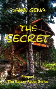 The Secret - Prequel ebook by Dawn Gena