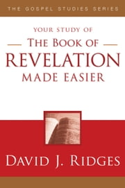 The Book of Revelation Made Easier ebook by David J. Ridges